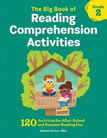 9781641522953-164152295X-The Big Book of Reading Comprehension Activities, Grade 2: 120 Activities for After-School and Summer Reading Fun