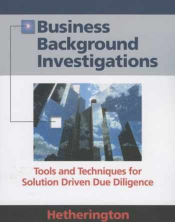 9781889150499-1889150495-Business Background Investigations: Tools and Techniques for Solution Driven Due Diligence