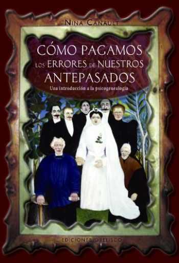 9788497775953-8497775953-Cómo pagamos los errores de nuestros antepasados: Una introducción a la psicogenealogía (PSICOLOGÍA) (Spanish Edition)