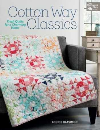 9781604688788-1604688785-Cotton Way Classics: Fresh Quilts for a Charming Home