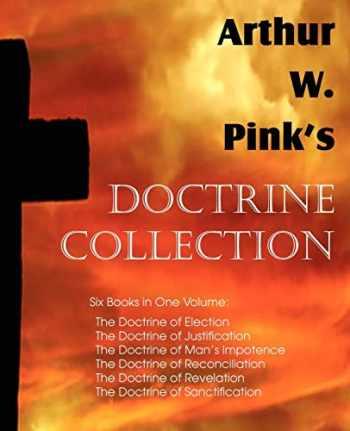 9781612035420-1612035426-Arthur W. Pink's Doctrine Collection