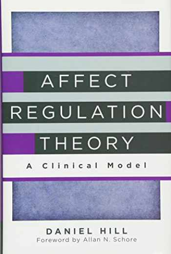 9780393707267-0393707261-Affect Regulation Theory: A Clinical Model (Norton Series on Interpersonal Neurobiology)