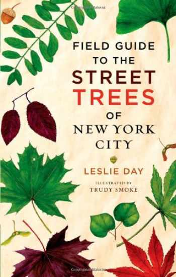 9781421401522-1421401525-Field Guide to the Street Trees of New York City