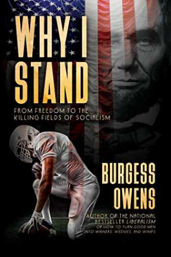 9781682617397-1682617394-Why I Stand: From Freedom to the Killing Fields of Socialism