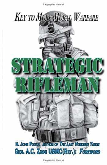 9780981865959-098186595X-Strategic Rifleman: Key to More Moral Warfare