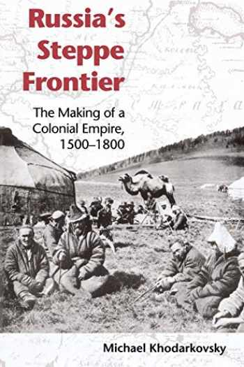 9780253217707-0253217709-Russia's Steppe Frontier: The Making of a Colonial Empire, 1500-1800