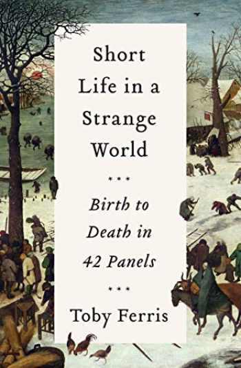 9780062931757-006293175X-Short Life in a Strange World: Birth to Death in 42 Panels