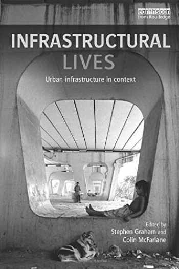 9780415748537-0415748534-Infrastructural Lives: Urban Infrastructure in Context