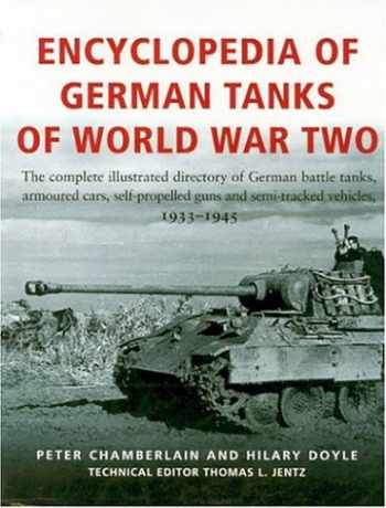 9781854095183-1854095188-Encyclopedia Of German Tanks Of World War Two: The Complete Illustrated Dictionary of German Battle Tanks,Armoured Cars, Self-Propelled Guns and Semi-Track