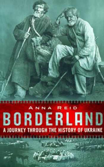 9780813336749-0813336740-Borderland: A Journey Through The History Of Ukraine