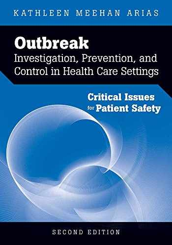 9780763757793-0763757799-Outbreak Investigation, Prevention, and Control in Health Care Settings: Critical Issues in Patient Safety: Critical Issues in Patient Safety