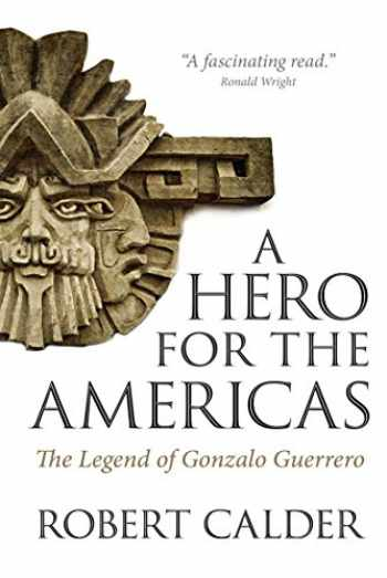 9780889775091-0889775095-A Hero for the Americas: The Legend of Gonzalo Guerrero