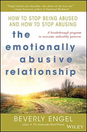 9780471212973-0471212970-The Emotionally Abusive Relationship: How to Stop Being Abused and How to Stop Abusing
