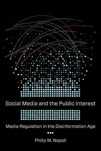 9780231184540-0231184549-Social Media and the Public Interest: Media Regulation in the Disinformation Age