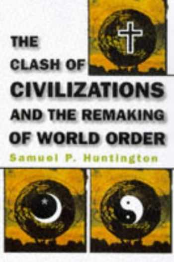 9780684811642-0684811642-The Clash of Civilizations and the Remaking of World Order