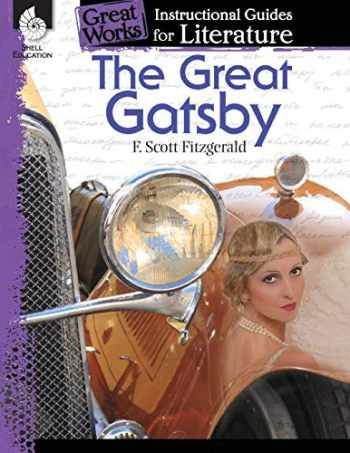 9781425889937-142588993X-The Great Gatsby: An Instructional Guide for Literature - Novel Study Guide for High School Literature with Close Reading and Writing Activities (Great Works Classroom Resource)