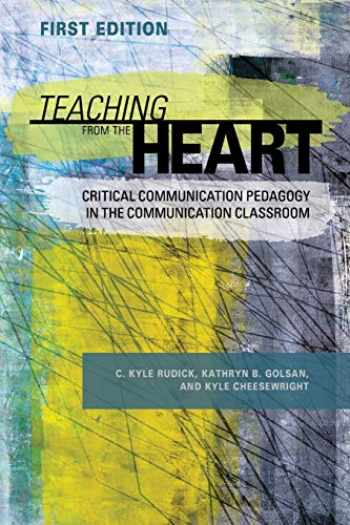 9781516513352-1516513355-Teaching From the Heart: Critical Communication Pedagogy in the Communication Classroom