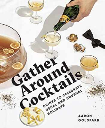 9781732695221-1732695229-Gather Around Cocktails: Drinks to Celebrate Usual and Unusual Holidays (The Hosting Hacks Series)