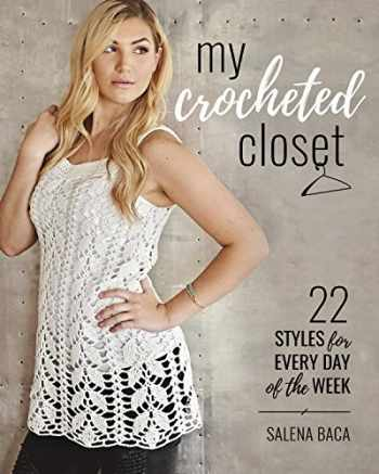 9780811718066-0811718069-My Crocheted Closet: 22 Styles for Every Day of the Week