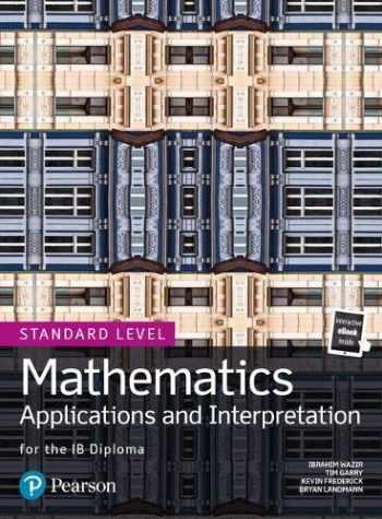 9780435193454-0435193457-Mathematics Applications and Interpretation for the IB Diploma Standard Level (Pearson International Baccalaureate Diploma: International Editions)
