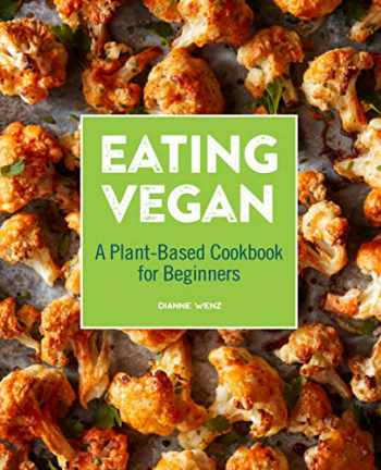9781646117543-1646117549-Eating Vegan: A Plant-Based Cookbook for Beginners