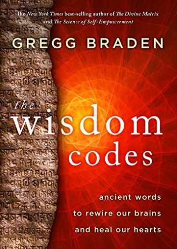 9781401949341-1401949347-The Wisdom Codes: Ancient Words to Rewire Our Brains and Heal Our Hearts