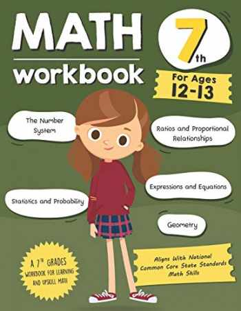 9781797915333-1797915339-Math Workbook Grade 7 (Ages 12-13): A 7th Grade Math Workbook For Learning Aligns With National Common Core Math Skills