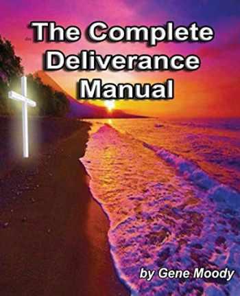 9781539983637-1539983633-The Complete Deliverance Manual