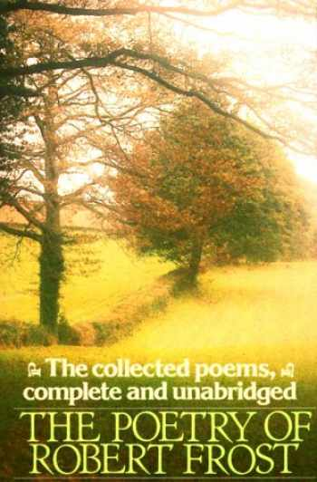 The Poetry of Robert Frost (The collected poems, complete & unabridged) by Robert Frost