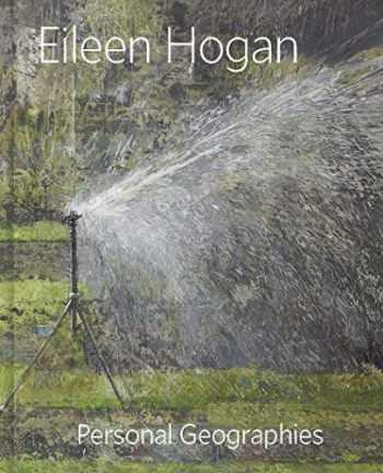 9780300241471-030024147X-Eileen Hogan: Personal Geographies