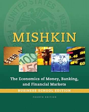9780133859805-0133859800-Economics of Money, Banking and Financial Markets, The, Business School Edition (4th Edition) (The Pearson Series in Economics)