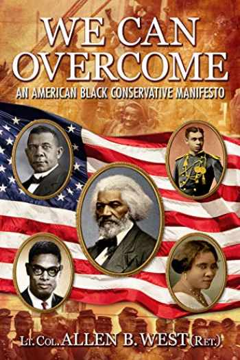 9781612544335-1612544339-We Can Overcome: An American Black Conservative Manifesto