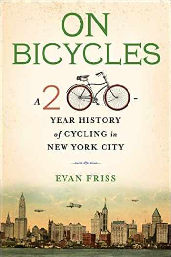 9780231182560-0231182562-On Bicycles: A 200-Year History of Cycling in New York City