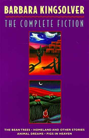 9780060926595-0060926597-The Complete Fiction: The Bean Trees, Homeland, Animal Dreams, Pigs in Heaven