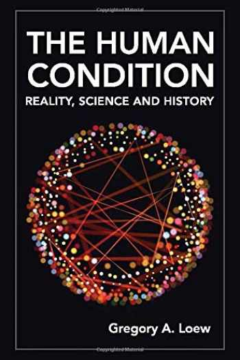 9781643070957-1643070959-The Human Condition: Reality, Science and History