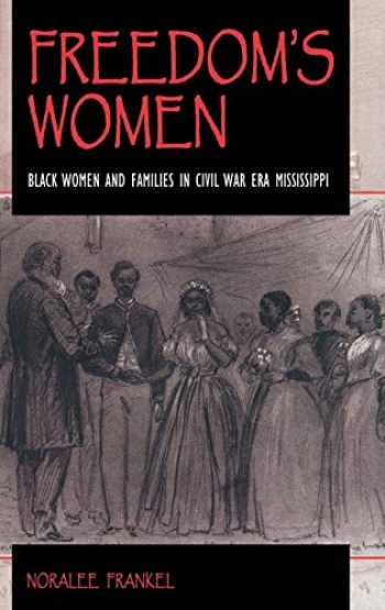 9780253334954-0253334950-Freedom's Women: Black Women and Families in Civil War Era Mississippi (Blacks in the Diaspora)