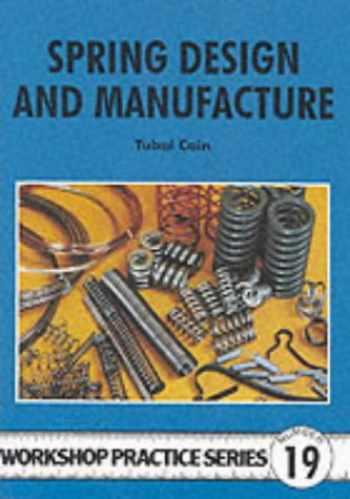 9780852429259-0852429258-Spring Design and Manufacture (Workshop Practice) (Workshop Practice) (Workshop Practice) (Workshop Practice)