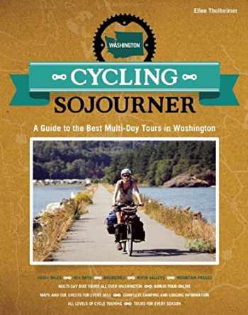 9781621067344-1621067343-Cycling Sojourner: A Guide to the Best Multi-Day Bicycle Tours in Washington (People's Guide)