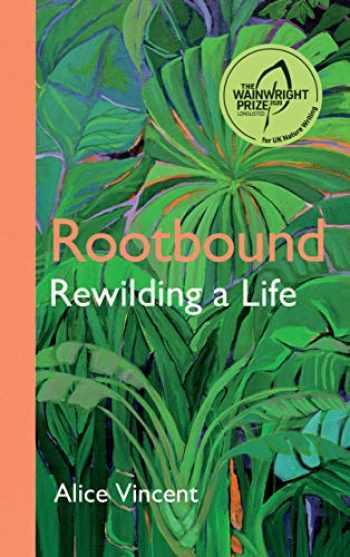 9781786897701-1786897709-Rootbound Rewilding a Life