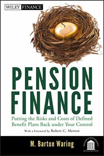 9781118106365-1118106369-Pension Finance: Putting the Risks and Costs of Defined Benefit Plans Back Under Your Control