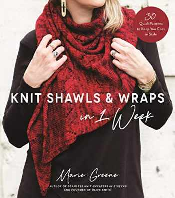9781624148613-1624148611-Knit Shawls & Wraps in 1 Week: 30 Quick Patterns to Keep You Cozy in Style