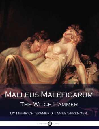 9781540728135-1540728137-Malleus Maleficarum - The Witch Hammer (Panianos Classics)