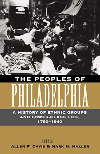 9780812216707-0812216709-The Peoples of Philadelphia: A History of Ethnic Groups and Lower-Class Life, 1790-1940 (Pennsylvania Paperbacks)