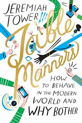 9780374272340-0374272344-Table Manners: How to Behave in the Modern World and Why Bother