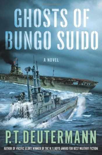 9781250018021-1250018021-Ghosts of Bungo Suido: A Novel (P. T. Deutermann WWII Novels)