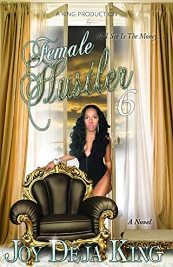 9781942217695-1942217692-Female Hustler Part 6...All I See Is The Money