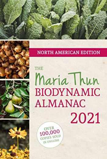 9781782506539-1782506535-North American Maria Thun Biodynamic Almanac 2021: 2021