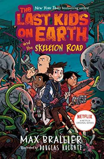 9781984835345-1984835343-The Last Kids on Earth and the Skeleton Road
