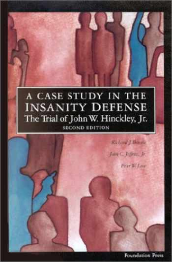 9781566624725-156662472X-A Case Study in the Insanity Defense, The Trial of John W. Hinckley, Jr.