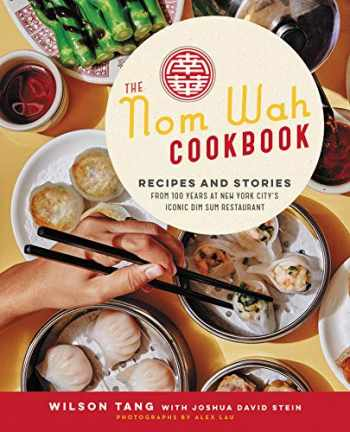 9780062965998-0062965999-The Nom Wah Cookbook: Recipes and Stories from 100 Years at New York City's Iconic Dim Sum Restaurant